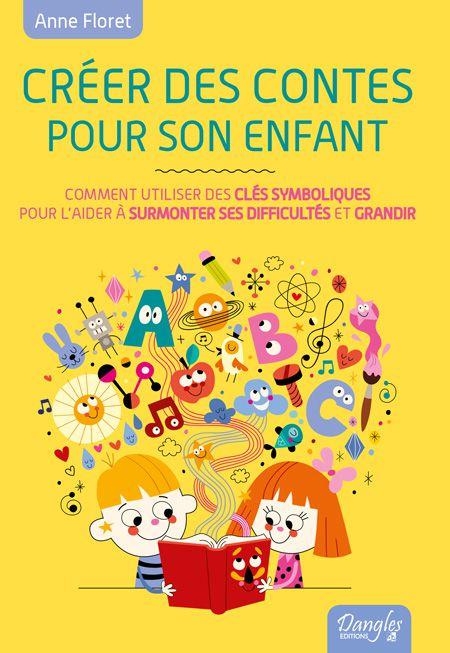 Créer des conttes pour son enfant, par Anne Floret van Eiszner, hypnose à Paris 15