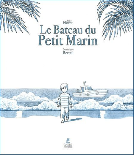 Le bateau du petit marin, par Anne Floret van Eiszner, psychothérapie enfant Paris 15