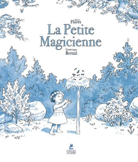 La Petite Magicienne, par Anne Floret van Eiszner, psychologue à Paris 15