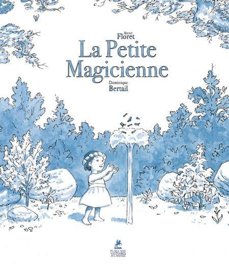 La Petite Magicienne, par Anne Floret van Eiszner, psychologue à Paris 15